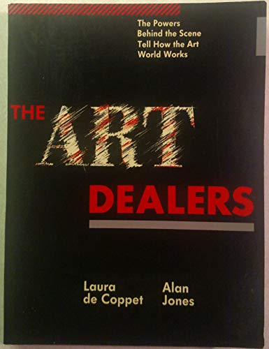 9780517553022: The Art Dealers: The Powers Behind the Scene Tell How the Art World Really Works