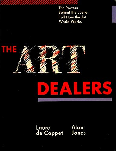 The Art Dealers: The Powers Behind the Scene Tell How the Art World Works 9780517553022 Thirty-two contemporary art dealers talk about their careers, trends in modern art, and their opinions on art history and evaluation