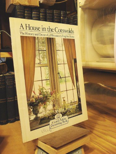 9780517553343: A House in the Cotswolds: The History and Decor of a 17th Century English Home
