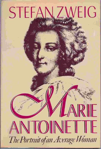 Marie Antoinette: The Portrait of an Average: Stefan Zweig
