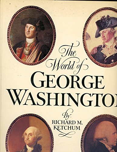 The World of George Washington (051755349X) by Richard M. Ketchum