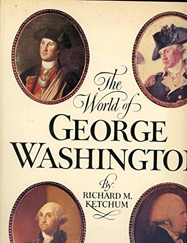 The World of George Washington: Richard M. Ketchum