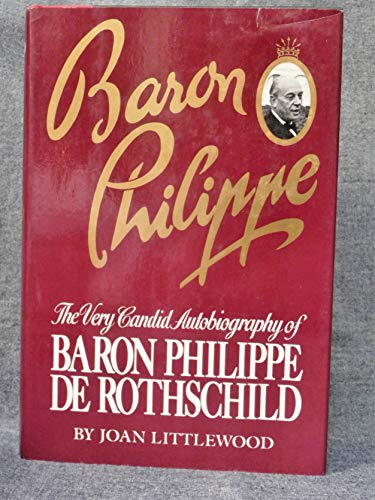 9780517555576: Baron Philippe: The Very Candid Autobiography of Baron Philippe de Rothschild