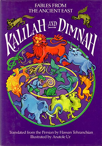 Kalilah and Dimnah -- Fables from the Ancient East
