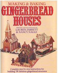 Making and Baking Gingerbread Houses (0517555980) by Lauren Jarrett; Nancy Nagle