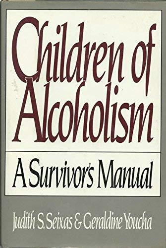 Children of Alcoholism: A Survivor's Manual