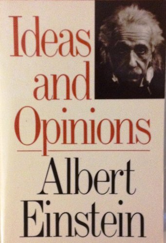 Ideas and Opinions (Based on Mein Weltbild): Albert Einstein; Editor-Carl