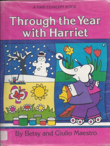 THROUGH THE YEAR WITH HARRIET (Time Concept Book): Maestro, Betsy