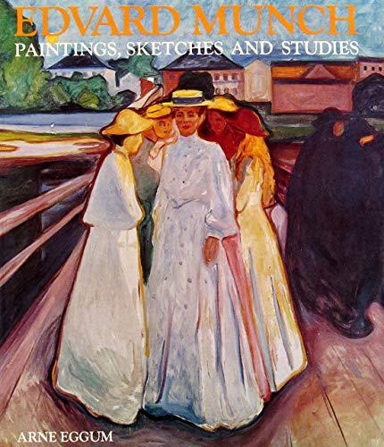Edvard Munch: Paintings, Sketches, and Studies: Eggum, Arne; Munch, Edvard (artist)