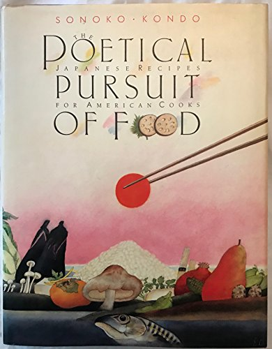 The Poetical Pursuit of Food. Japanese Recipes for American Cooks.: Kondo, Sonoko.