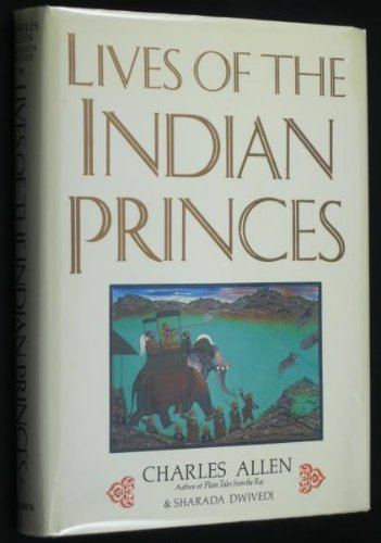 Lives of the Indian Princes (9780517556894) by Charles Allen; Sharada Dwivedi