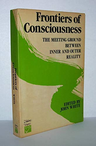 9780517557044: Frontiers of Consciousness: The Meeting Ground Between Inner and Outer Reality