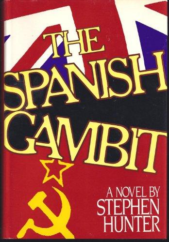 The Spanish Gambit: Hunter, Stephen