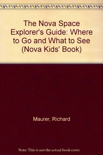 9780517557525: The NOVA Space Explorer's Guide: Where to Go and What to See (A NOVA Kids' Book)