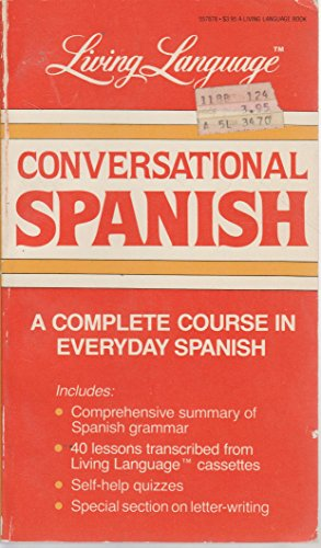 Living Language Conversational Spanish: A Complete Course in Everyday Spanish