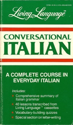 9780517557907: Conversational Italian: A Complete Course in Everyday Italian (Living Language Series)
