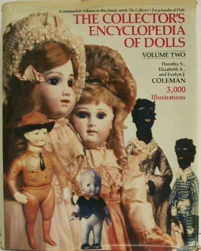 9780517557969: The Collector's Encyclopedia of Dolls, Vol. 2