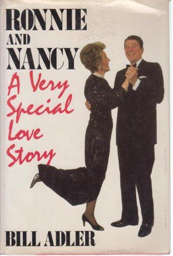 Ronnie and Nancy: Very Special Love Story: Bill Adler