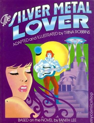 The Silver Metal Lover - (Nonconsecutive Pages/Uncorrected Proof): Robbins, Trina; based on ...