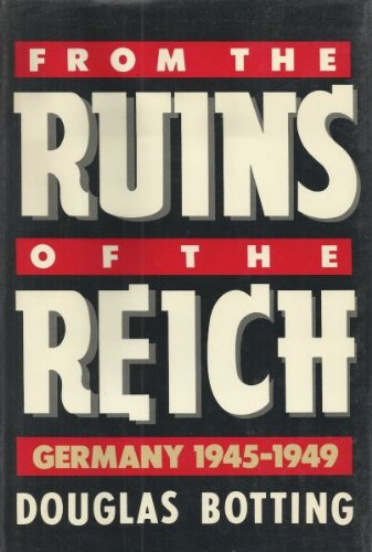 9780517558652: From the Ruins of the Reich