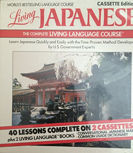 Living Japanese: The Complete Living Language Course: Crown