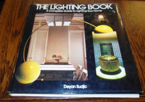 9780517558911: The Lighting Book: A Complete Guide to Lighting Your Home