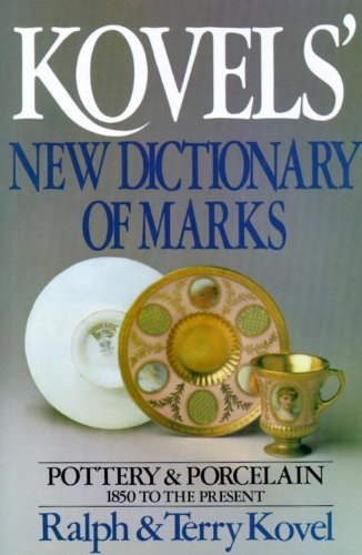 9780517559147: Kovels' New Dictionary of Marks: Pottery and Porcelain, 1850 to the Present