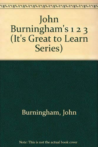 John Burninghams 123 (It's Great to Learn Series) (9780517559628) by John Burningham
