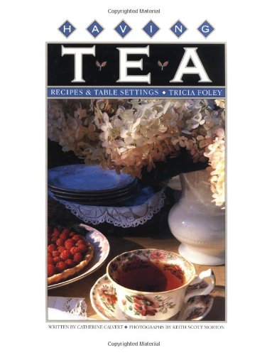 HAVING TEA : Recipes & Table Settings