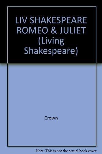 9780517560464: LIV SHAKESPEARE ROMEO & JULIET (Living Shakespeare)