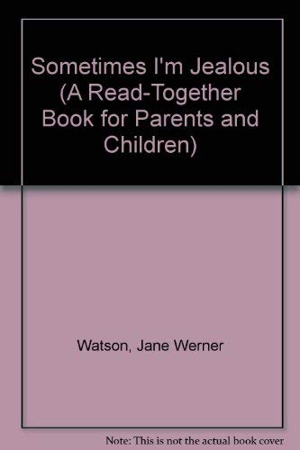 SOMETIMES IM JEALOUS P (A Read-Together Book for Parents and Children) (0517560623) by Jane Werner Watson