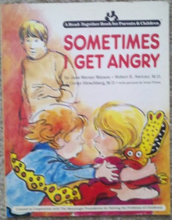 SOMETIMES I GET ANGRY P (A Read-Together Book for Parents and Children) (9780517560884) by Jane Werner Watson