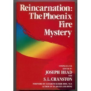 Reincarnation: The Phoenix Fire Mystery: Joseph Head (Editor),