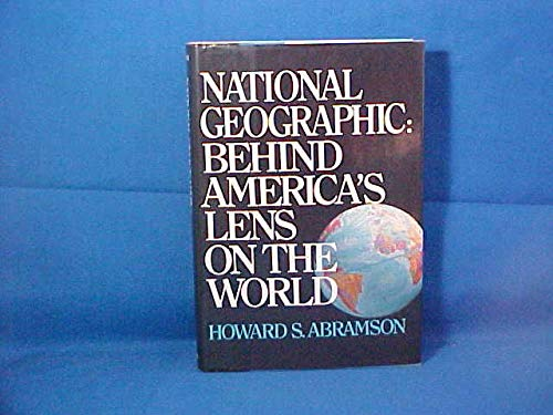 National Geographic: Behind America's Lens on the: Abramson, Howard S.