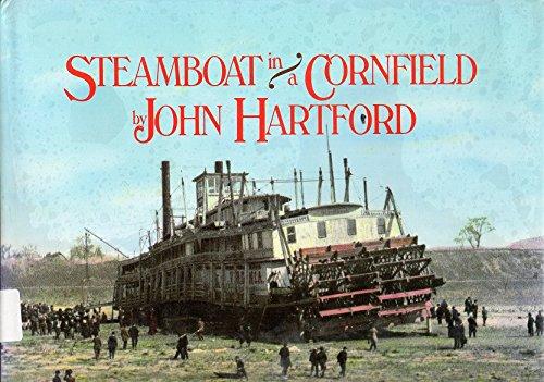 Steamboat In a Cornfield: Hartford, John