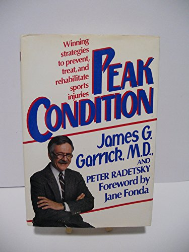 Peak Condition: Winning Strategies to Prevent, Treat, and Rehabilitate Sports Injuries
