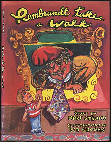 Rembrandt Takes a Walk: Strand, Mark; illustrated by Red Grooms