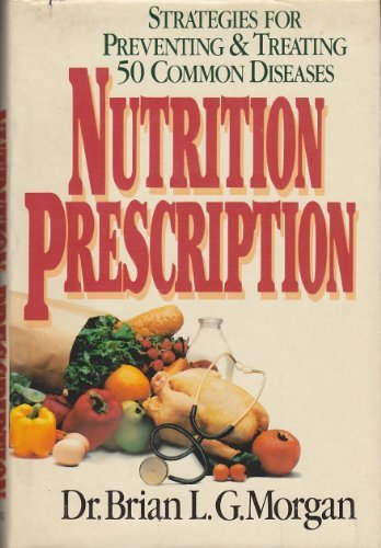 9780517563021: Nutrition Prescription: Strategies for Preventing & Treating 50 Common Diseases