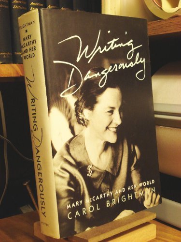 9780517564004: Writing Dangerously: Mary McCarthy and Her World