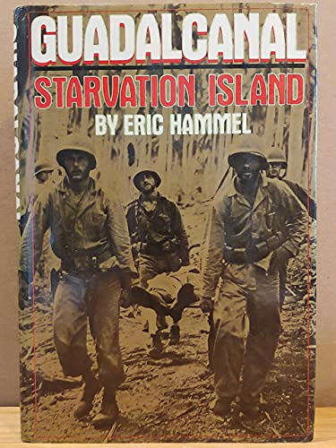Guadalcanal, Starvation Island: Hammel, Eric