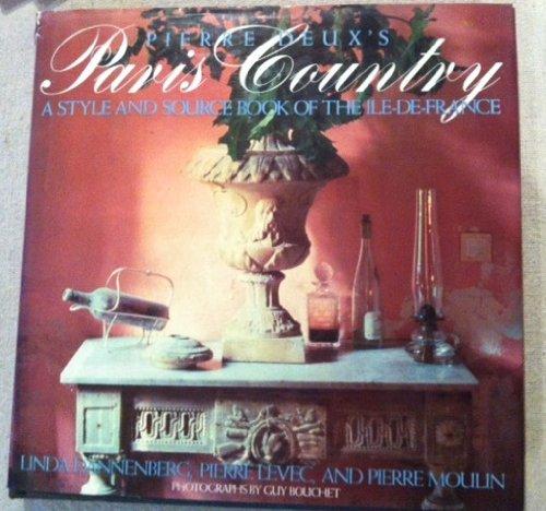 9780517564363: Pierre Deux's Paris Country: A Style and Source Book of the Ile-De-France, Linda Dannenberg
