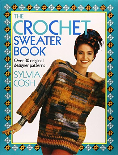 9780517564783: The Crochet Sweater Book