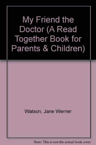 9780517564851: MY FRIEND THE DOCTOR P (A Read Together Book for Parents & Children)