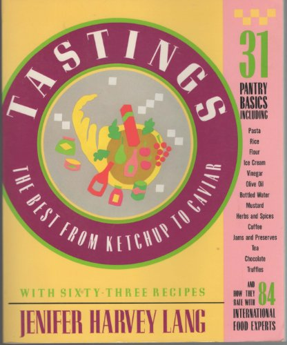 Tastings: The Best From Ketchup To Caviar: Lang, Jenifer