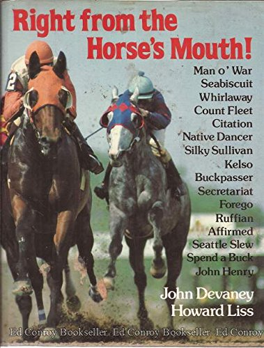 Right from the Horse's Mouth: The Lives: John Devaney, Howard