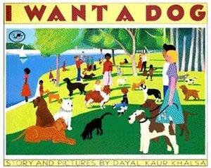 I Want a Dog: Khalsa, Dayal Kaur