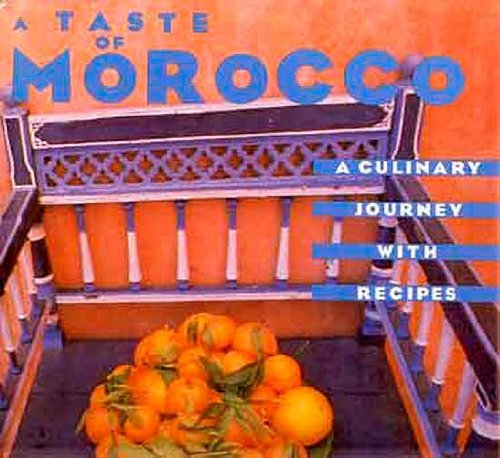 A Taste of Morocco: A Culinary Journey with Recipes: Carrier, Robert