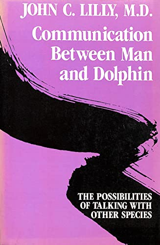 9780517565643: Communication Between Man and Dolphin: The Possibilities of Talking With Other Species