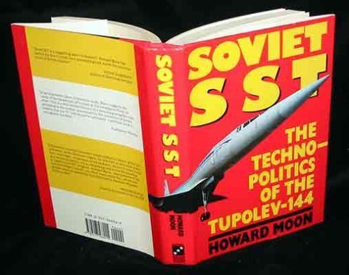 9780517566015: The Soviet Sst: The Technopolitics of the Tupolev-144