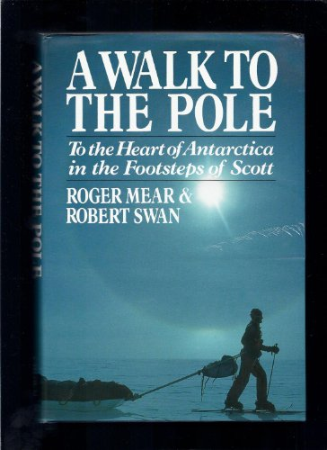 9780517566114: A Walk to the Pole: To the Heart of Antarctica in the Footsteps of Scott